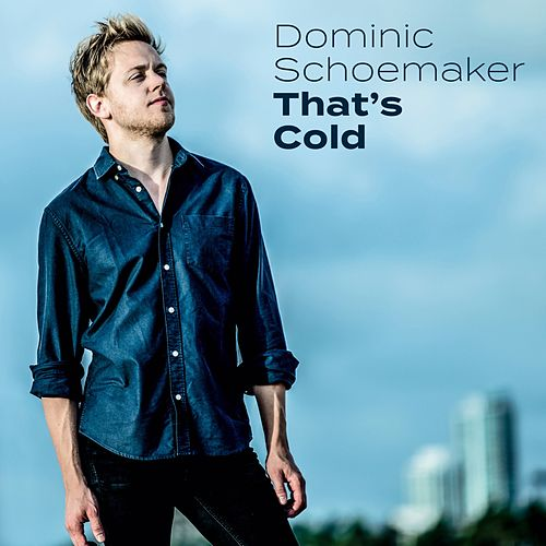 That's Cold de Dominic Schoemaker