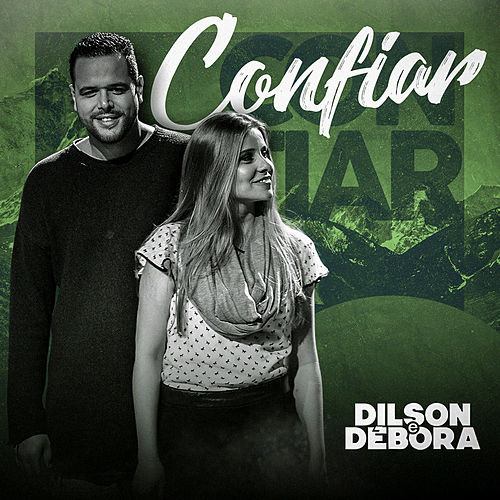 Confiar by Dilson e Débora