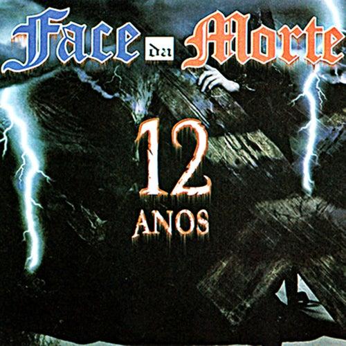 12 Anos de Face da morte