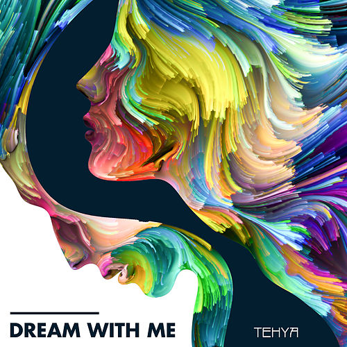 Dream with Me by Tehya