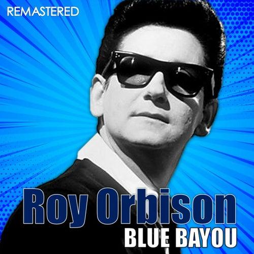 Blue Bayou (Digitally Remastered) de Roy Orbison