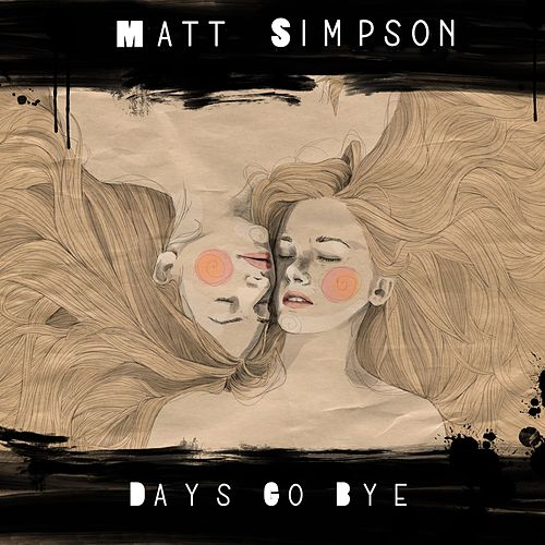 Days Go Bye (Unplugged) de Matt Simpson