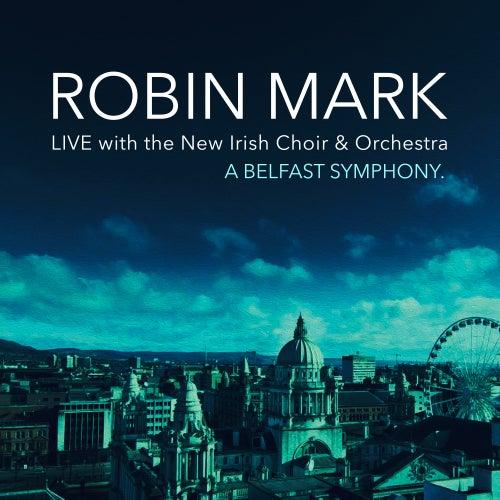 A Belfast Symphony (Live) by Robin Mark