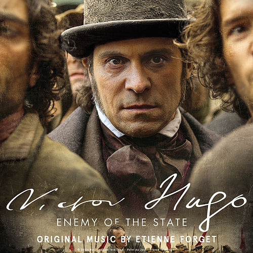 Victor Hugo, Enemy of the State (Original Motion Picture Soundtrack) by Etienne Forget