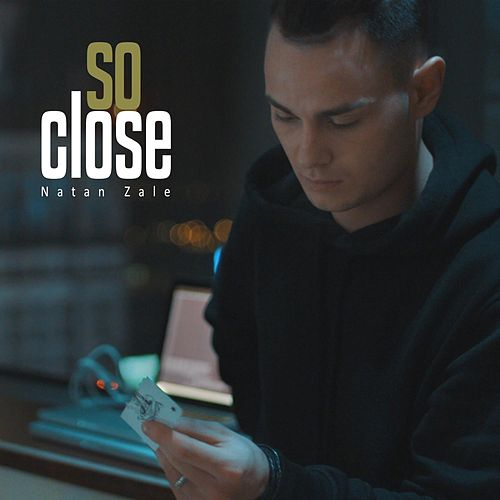 So Close by Natan Zale