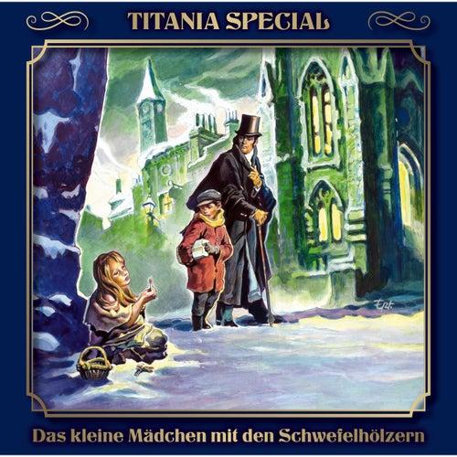 Das kleine Mädchen mit den Schwefelhölzern (Titania Special Folge 12) von Hans Christian Andersen