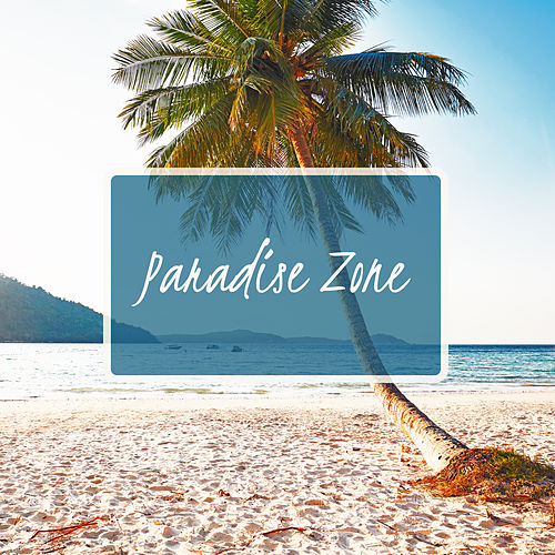 Paradise Zone: Soothing Music for Relax and Stress Relief – Chillout Music von Acoustic Chill Out