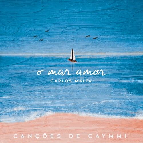 O Mar Amor - Canções de Caymmi by Carlos Malta