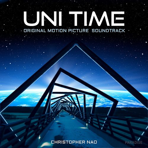 Uni Time (Original Soundtrack of Uni Time Motion Picture) de Christopher Nao