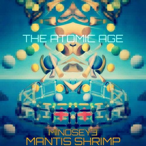 The Atomic Age (feat. Mindseye) von Mantis Shrimp