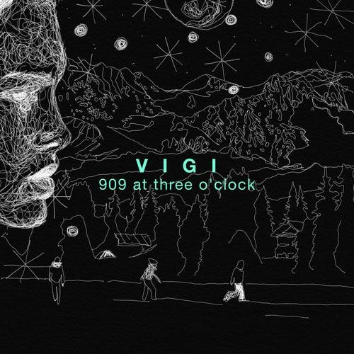 909 at Three O'clock by Vigi