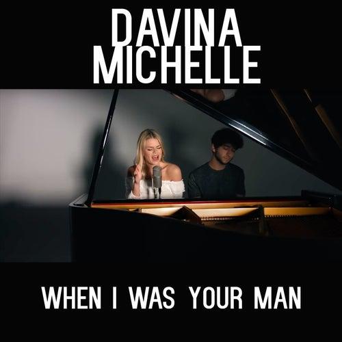 When I Was Your Man van Davina Michelle