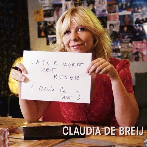 Later Wordt Het Beter van Claudia de Breij