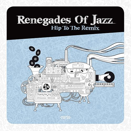 Hip to the Remix by Renegades Of Jazz