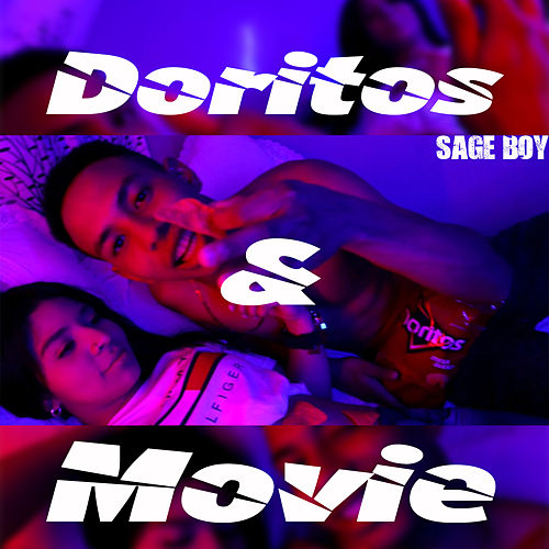 Doritos & Movie von Sage Boy