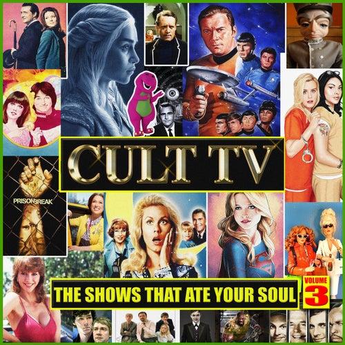 Cult TV - The Shows That Ate Your Soul Vol. 3 de TV Themes