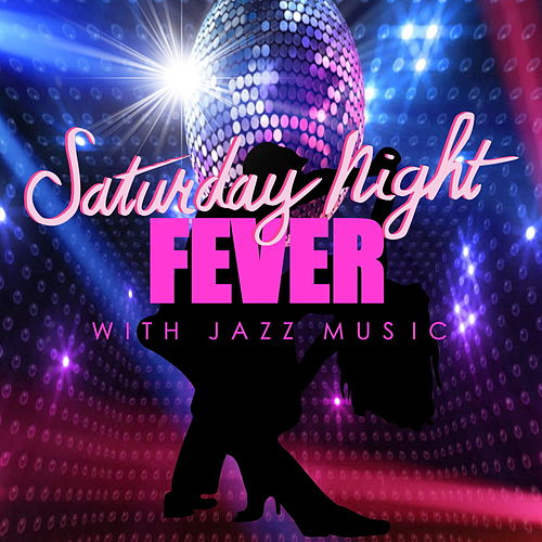 Saturday Night Fever With Jazz Music de Various Artists