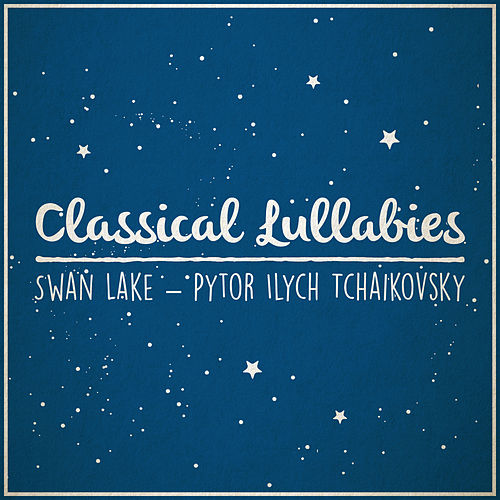 Swan Lake (Lullaby Rendition) by The Blue Notes
