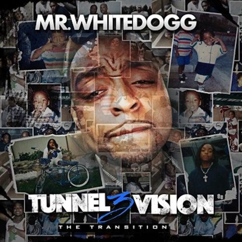 Tunnel Vision 3 de Mr. White Dogg