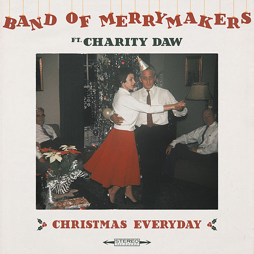 Christmas Everyday by Band of Merrymakers