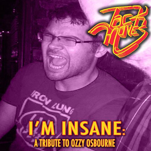 I'm Insane: A Tribute to Ozzy Osbourne by The Jack Moves