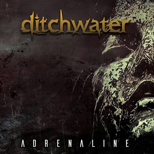 Adrenaline by Ditchwater