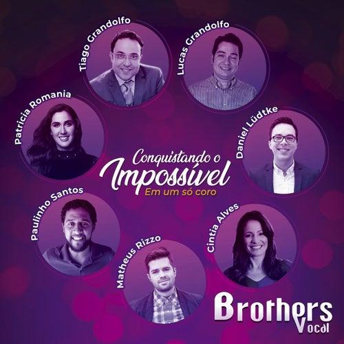 Conquistando o Impossível (Em um Só Coro) de Brothers Vocal