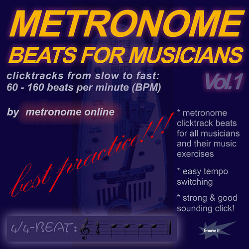 Metronome Beats For Musicians - Clicktracks From Slow To Fast: 60 - 160 Beats Per Minute (Bpm) by Metronome Online