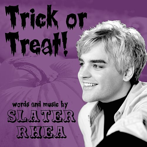 Trick or Treat! von Slater Rhea