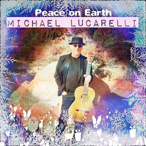 Peace on Earth de Michael Lucarelli