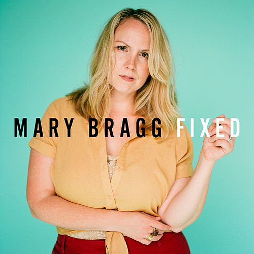 Fixed by Mary Bragg