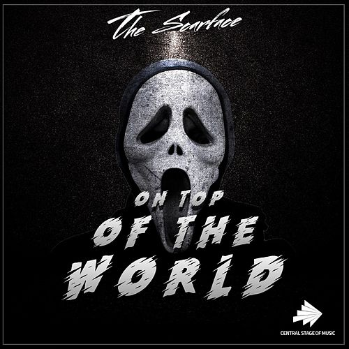 On Top of the World by Scarface