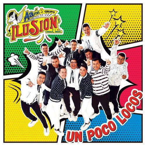 Un Poco Locos by Aarón Y Su Grupo Ilusión