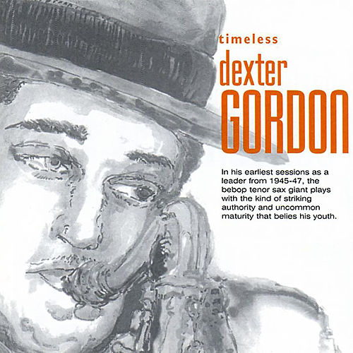 Timeless: Dexter Gordon by Dexter Gordon
