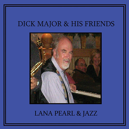 Lana Pearl & Jazz de Dick Major