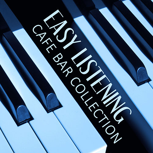 Easy Listening Cafe Bar Collection – Soft and Slow Piano Jazz, Chilled Jazz, Relaxing Sounds for Family Dinner, Smooth Jazz, Calming Piano Bar by Cocktail Party Music Collection