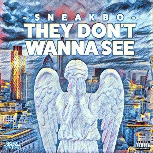 They Don't Wanna See von Sneakbo