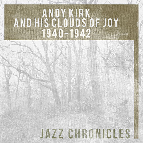 Andy Kirk and His Clouds of Joy: 1940-1942 (Live) von Andy Kirk