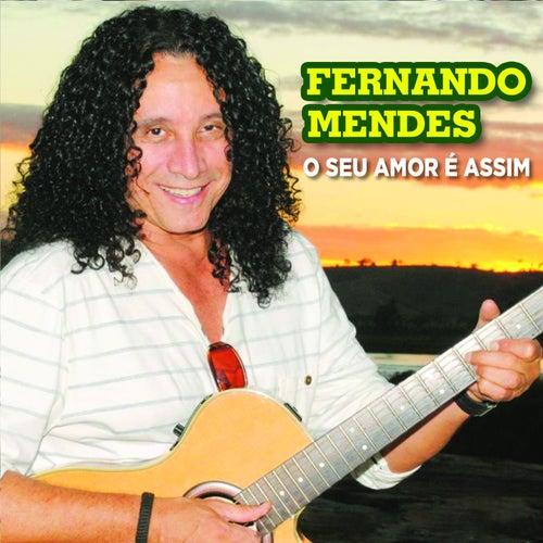 O Seu Amor É Assim de Fernando Mendes