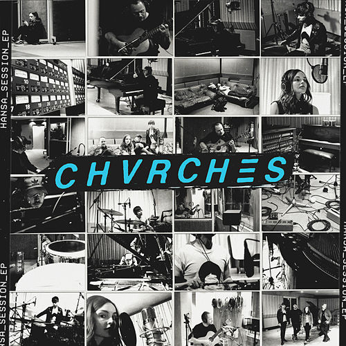 Hansa Session EP by Chvrches
