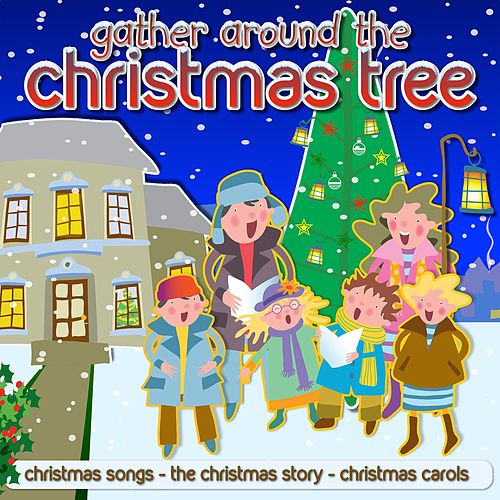 Gather Around The Christmas Tree by Kidzone