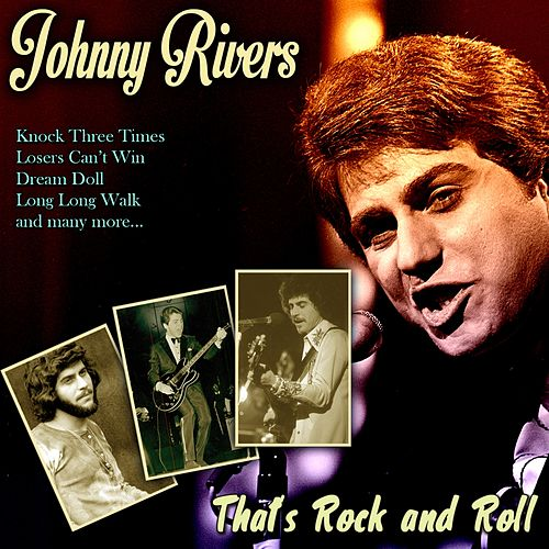 That's Rock and Roll by Johnny Rivers