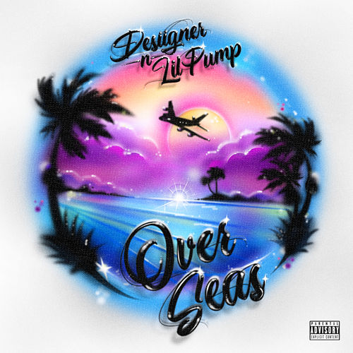 Overseas (feat. Lil Pump) by Desiigner