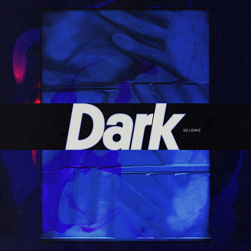 Dark by SG Lewis