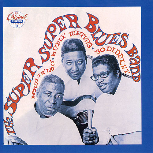 The Super, Super Blues Band by Bo Diddley