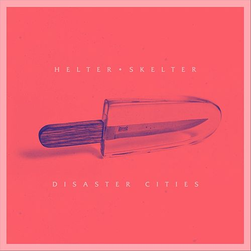 Helter Skelter by Disaster Cities