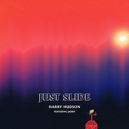 Just Slide by Harry Hudson