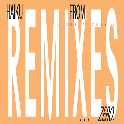 Haiku From Zero Remixes by Cut Copy