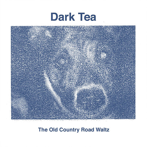 The Old Country Road Waltz de Dark Tea
