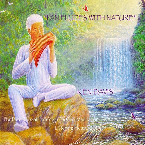 Pan Flutes with Nature by Ken Davis